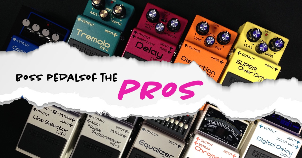 adaf654dac430 BOSS Pedals of the Pros - Roland Australia