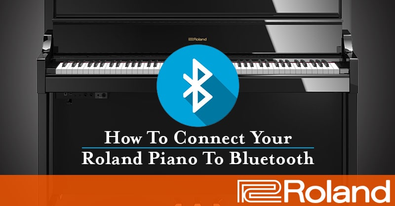 How To Connect Your Roland Piano To Bluetooth Roland Australia