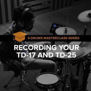 Recording your TD-17 and TD-25