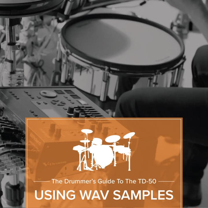 Using WAV Samples with the Roland TD-50: The Drummer's Guide