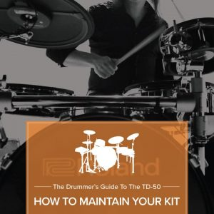 TD-50 Guide How to Maintain Your Kit