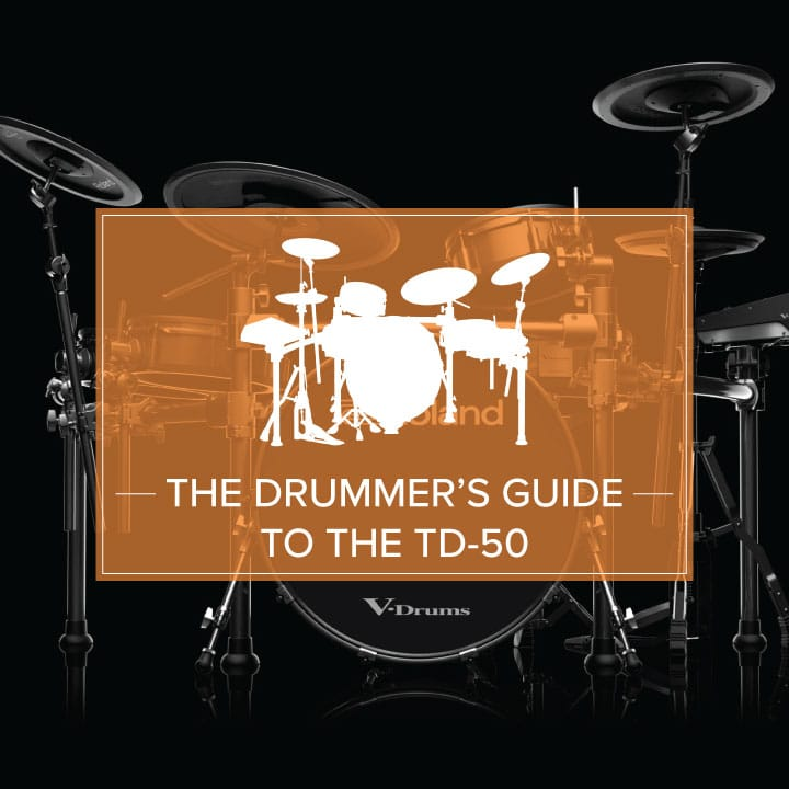 The Drummer's Guide to the TD-50 - Roland Australia